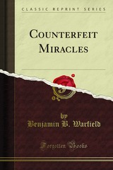 Warfield, Counterfeit Miracles, 1918